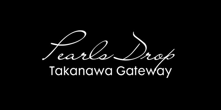 Pearls Drop-Takanawa Gateway-