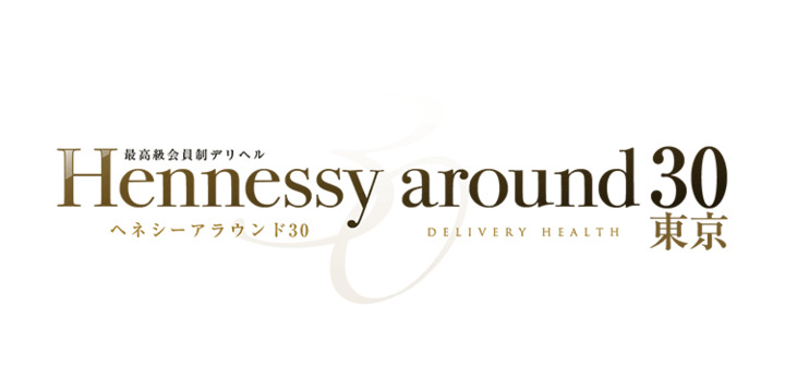 Hennessy around30東京